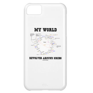 My World Revolves Around Krebs (Energy Cycle) Case For iPhone 5C