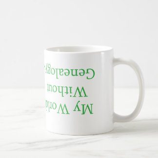 My World Without Genealogy Mug