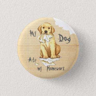 My Yellow Lab Ate my Homework Pinback Button