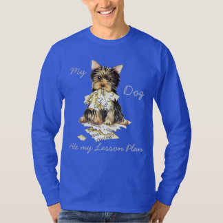 My Yorkie Ate my Lesson Plan T-Shirt