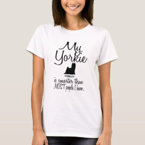 My Yorkie Dog is Smarter Funny Dog Quote T-Shirt