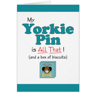 My Yorkie Pin is All That! Card
