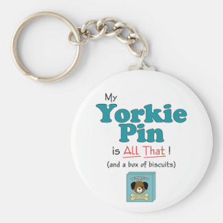 My Yorkie Pin is All That! Keychain