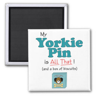My Yorkie Pin is All That! Magnet