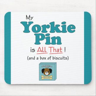 My Yorkie Pin is All That! Mouse Pads