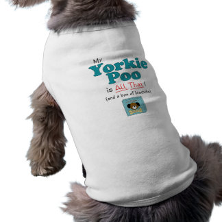 My Yorkie Poo is All That! Dog Clothing