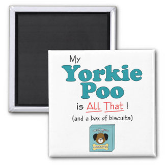 My Yorkie Poo is All That! Magnet