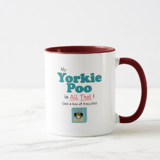 My Yorkie Poo is All That! Mug