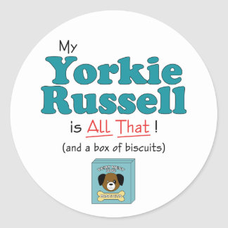 My Yorkie Russell is All That! Classic Round Sticker