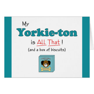 My Yorkie-ton is All That! Card
