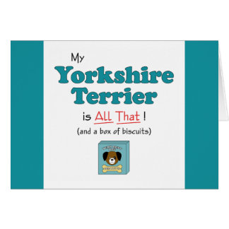 My Yorkshire Terrier is All That! Card
