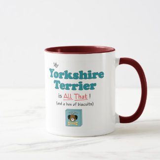 My Yorkshire Terrier is All That! Mug