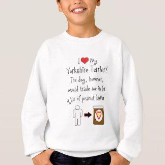 My Yorkshire Terrier Loves Peanut Butter Sweatshirt