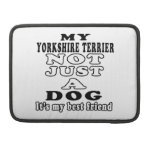 My Yorkshire Terrier Not Just A Dog Sleeve For MacBooks