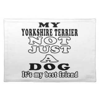 My Yorkshire Terrier Not Just A Dog Place Mat