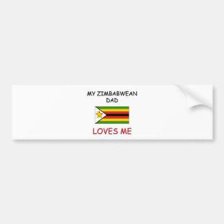 My ZIMBABWEAN DAD Loves Me Bumper Sticker