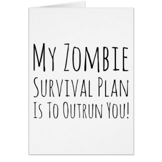 My Zombie Survival Plan Is To Outrun You Card