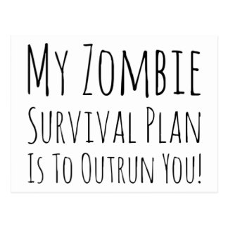 My Zombie Survival Plan Is To Outrun You Postcard