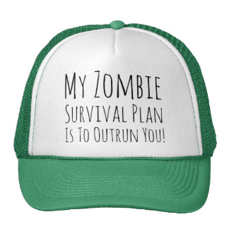 My Zombie Survival Plan Is To Outrun You Trucker Hat