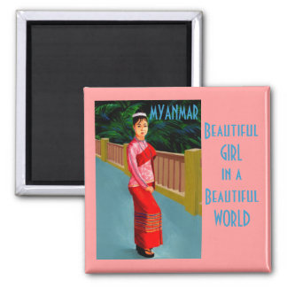 Myanmar Beautiful Girl in a Beautiful World 2 Inch Square Magnet