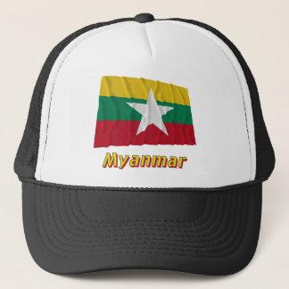 Myanmar Waving Flag with Name  Trucker Hat