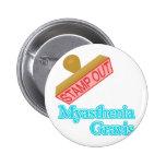 Myasthenia Gravis Pinback Button