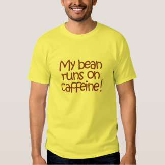 MyBeanRunsOnCaffeine w/back,T-Shirt Tee Shirt