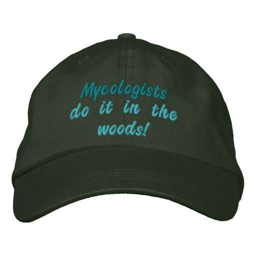 Mycologists do it in the woods! embroidered baseball hat