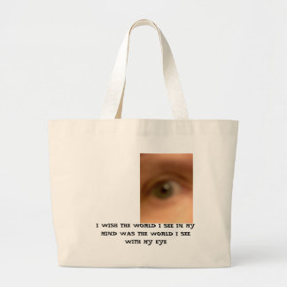 mye, I WISH THE WORLD I SEE IN MY MIND WAS THE ... Bag