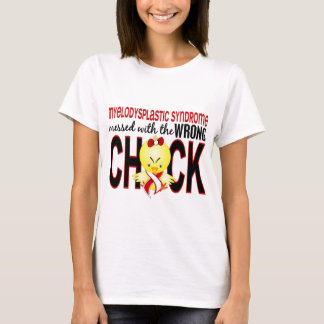 Myelodysplastic Syndrome Messed With Wrong Chick T-Shirt