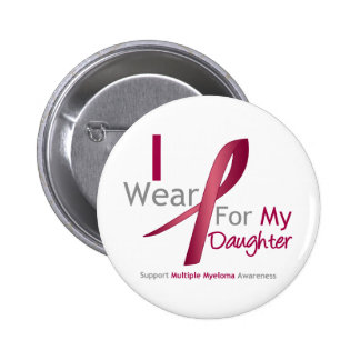 Myeloma - I Wear Burgundy For My Daughter 2 Inch Round Button