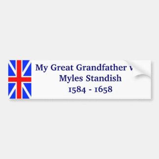 Myles Standish my Great Grandfather Bumper Sticker