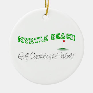 Myrtle Beach - Golf Capital of the World Ceramic Ornament