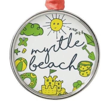 Beach Themed Myrtle Beach Script Metal Ornament