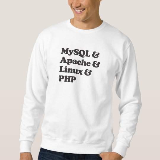 Mysql Apache Linux PHP Sweatshirt