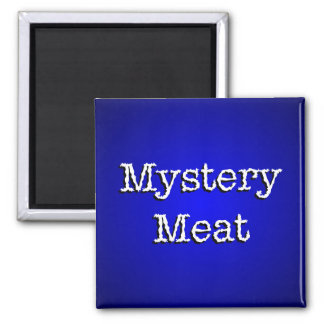 Mystery Meat Magnet