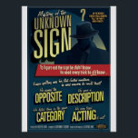"Mystery of the Unknown Sign. Poster. Poster<br><div class=""desc"">A specially requested poster for a high school ASL teacher.  Encourage your students to do more than finger spell when they&#39;re looking for the right sign. This film noir styled movie poster is just the visual aid you can hang up in your class to encourage better learning strategies.</div>"