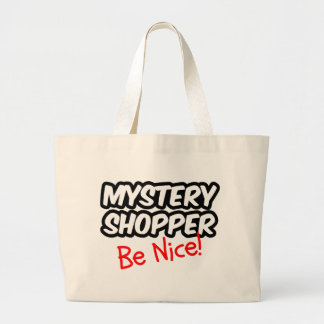 Mystery Shopper - Be Nice! Large Tote Bag