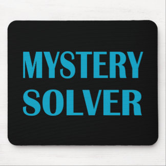 MYSTERY SOLVER MOUSE PAD