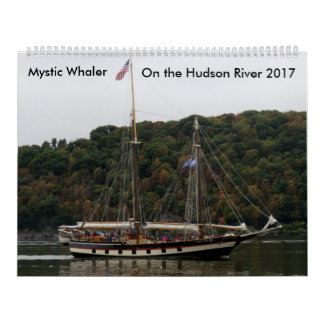 Mystic Whaler On The Hudson River 2017 Calendar