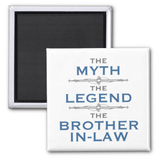 Myth Legend Brother-In-Law Magnet