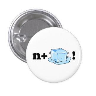 n+¡hielo! (Niza!) perno Pin Redondo De 1 Pulgada