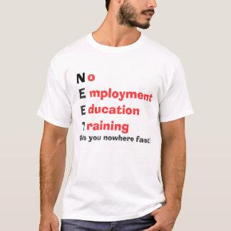 N, o, E, mployment, E, ducation, T, raining, Ge... T-Shirt