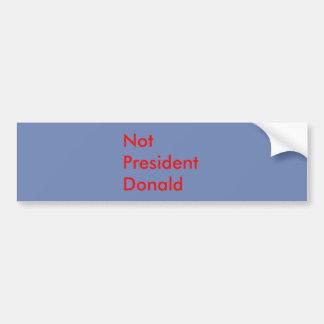 N.P.D.  Not President Donald Bumper Sticker