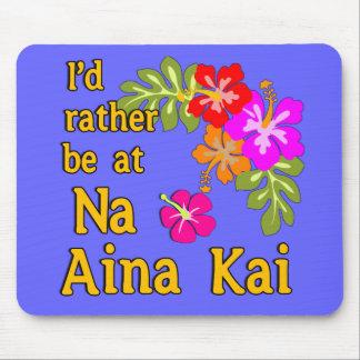 Na Aina Kai I'd Rather be at Na Aina Kai Hawaii Mouse Pad