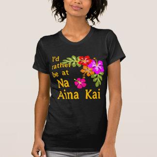 Na Aina Kai I'd Rather be at Na Aina Kai Hawaii T-Shirt