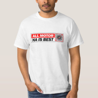 NA All Motor is Best T-Shirt