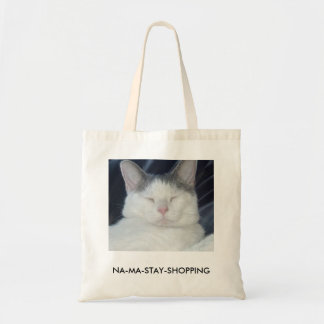Na-ma-stay cat says what you think.... budget tote bag