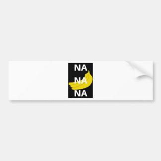 Na Na Na Banana Illustration Design Text Bumper Sticker