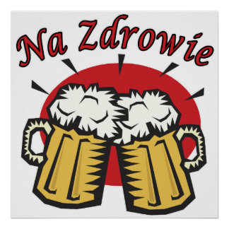 Na Zdrowie Toast With Beer Mugs Poster